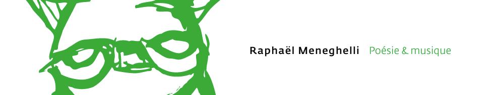 Raphaël Meneghelli – Poésie & musique